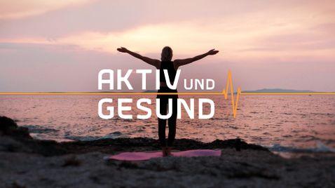 aktiv und gesund | TV-Programm BR