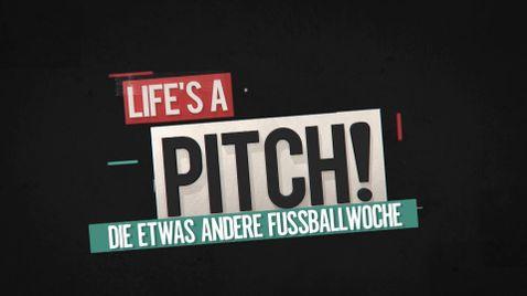 Die etwas andere Fussballwoche - Life is a Pitch